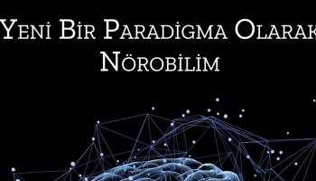 Psikoloji Biliminin Yeni Paradigması: Bilişsel Nörobilim